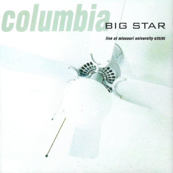 Big Star - Complete Columbia Live At University Of Missouri 4 / 25 / 93 (Vinyle Neuf)