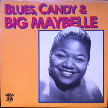 Big Maybelle - Blues Candy And Big Maybelle