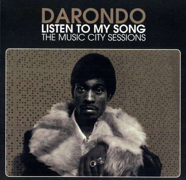 Darondo - Listen To My Song: The Music City Sessions (Vinyle Neuf)