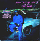World Class Wreckin Kru - Turn Off The Lights In Fast Lane (Vinyle Neuf)