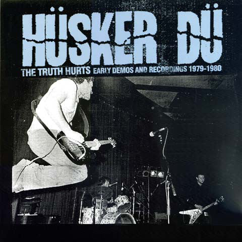 Husker Du - The Truth Hurts: Early Demos and Recordings 1979-1980 (Vinyle Neuf)