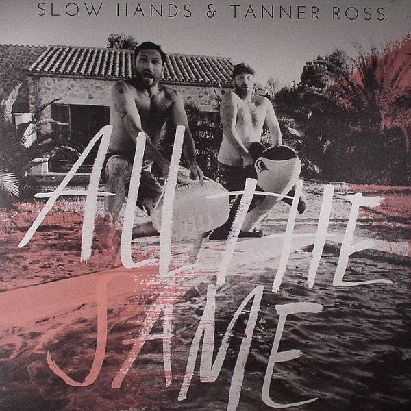 Slow Hands / Tanner Ross - All The Same (Vinyle Neuf)