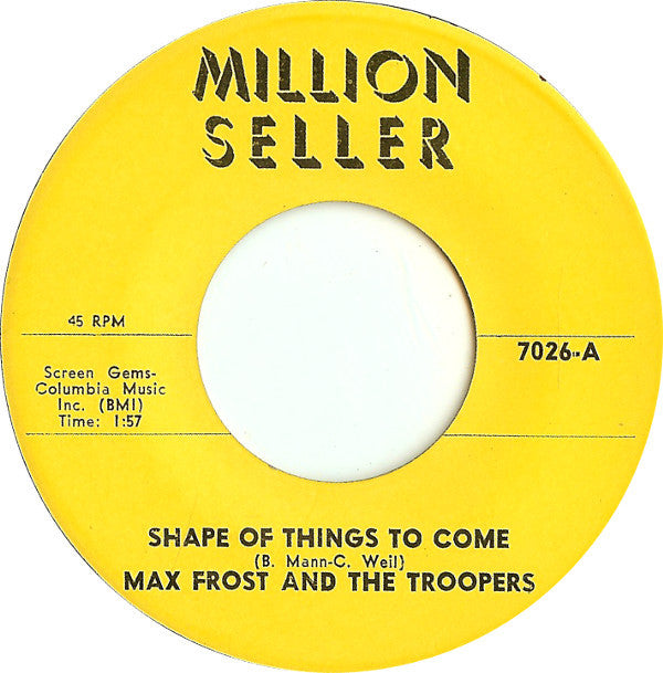 Max Frost And The Troopers / Ian Whitcomb - Shape Of Things To Come / You Turn Me On (turn On Song) (45-Tours Usagé)