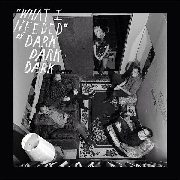Dark Dark Dark - What I Needed (Vinyle Neuf)