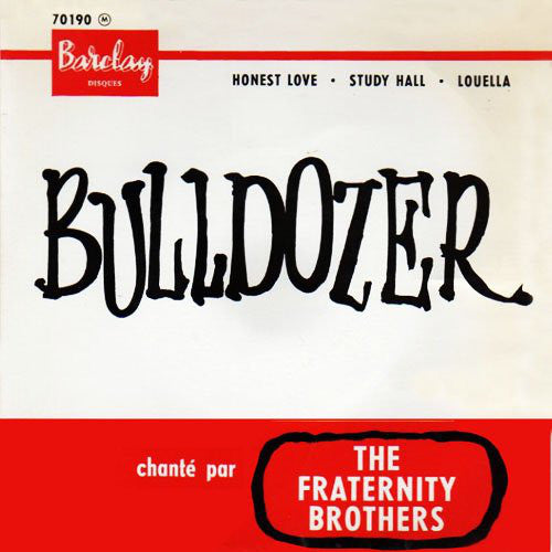 The Fraternity Brothers - Bulldozer (45-Tours Usagé)
