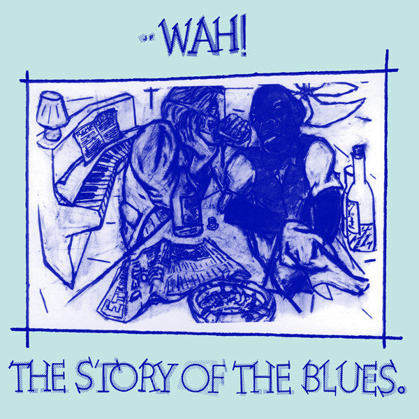 Wah - The Story of the Blues (Vinyle Usagé)