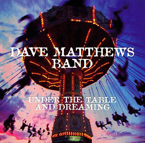Dave Matthews Band - Under the Table and Dreaming (CD Usagé)