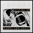 Lodges - Walking On Hands and Knees (Vinyle Neuf)