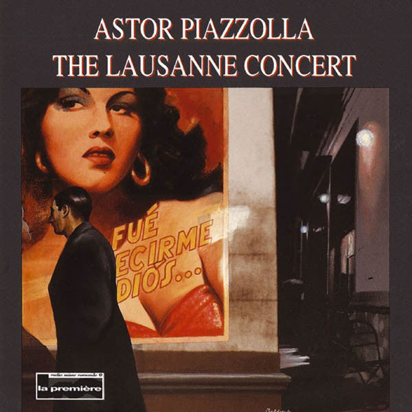Astor Piazzolla - The Lausanne Concert (CD Usagé)