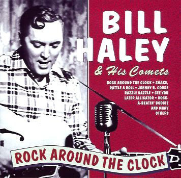 Bill Haley And His Comets - Rock Around The Clock (CD Usagé)