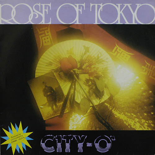 City-O - Rose Of Tokyo (Vinyle Neuf)