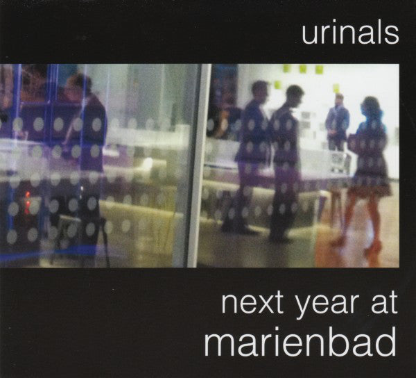 Urinals - Next Year At Marienbad (Vinyle Neuf)