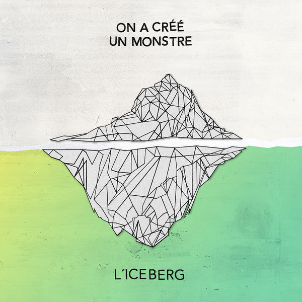 On a Cree un Monstre - L Iceberg (Vinyle Neuf)