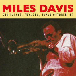 Miles Davis - Sun Palace Fukuoka Japan October 81 (Vinyle Neuf)