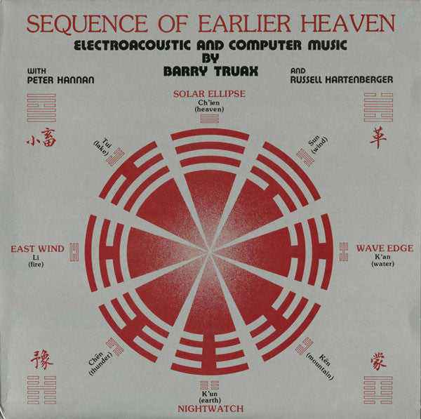 Barry Truax - Sequence Of Earlier Heaven: Electroacoustic And Computer Music (Vinyle Neuf)