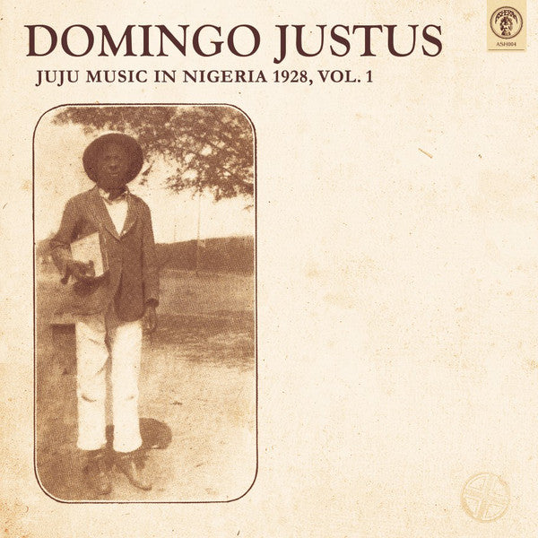 Domingo Justus - Juju Music In Nigeria 1928 Vol 1 (Vinyle Neuf)
