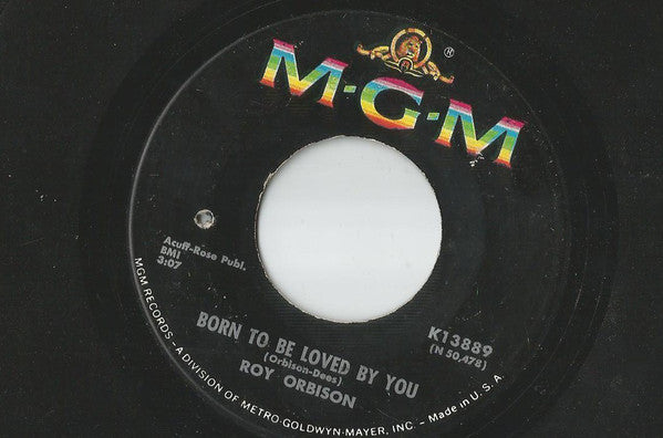 Roy Orbison - Born To Be Loved By You (45-Tours Usagé)