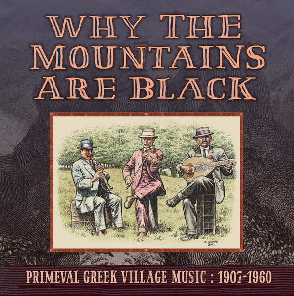 Various - Why the Mountains Are Black: Primeval Greek Village Music 1907-60 (Vinyle Neuf)