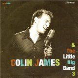 Colin James and the Little Big Band - Colin James and the Little Big Band Vol 3 (CD Usagé)
