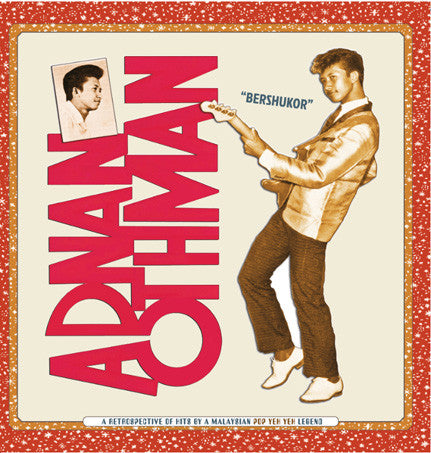 Adnan Othman - Bershukor: A Retrospective Of Hits By A Malaysian Pop Yeh Yeh Legend (Vinyle Neuf)