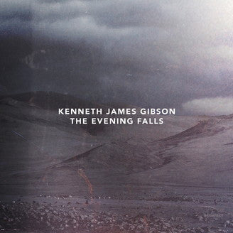 Kenneth James Gibson - The Evening Falls (Vinyle Neuf)