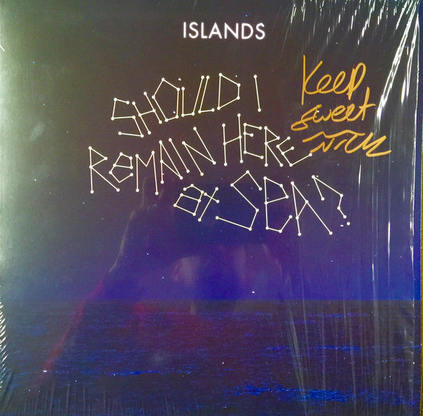 Islands - Should I Remain Here At Sea (Vinyle Neuf)