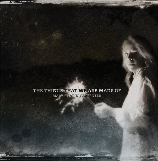 Mary Chapin Carpenter - The Things That We Are Made Of (Vinyle Neuf)