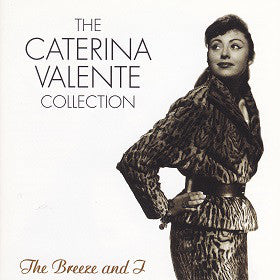Caterina Valente - The Caterina Valente Collection: The Breeze and I (CD Usagé)