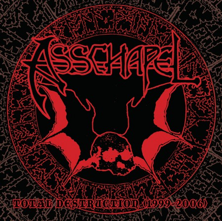 Asschapel - Total Destruction: 1999-2006 (Vinyle Neuf)