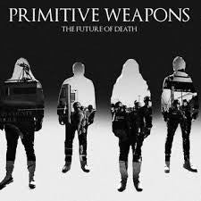 Primitive Weapons - The Future Of Death (Vinyle Neuf)