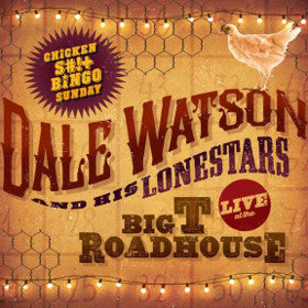 Dale Watson And His Lonestars - Live At The Big T Roadhouse (Vinyle Neuf)