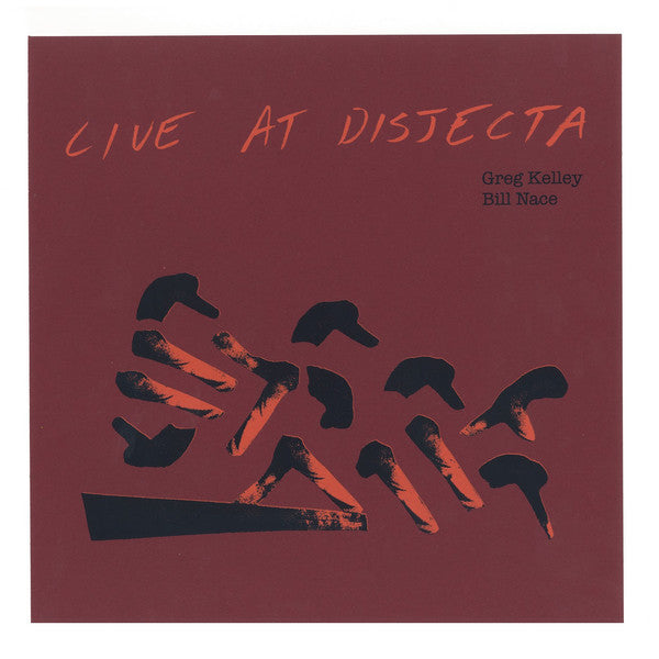 Greg Kelley / Bill Nace - Live At Disjecta (Vinyle Neuf)