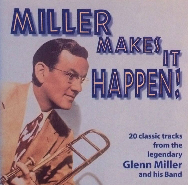 Glenn Miller - Miller Makes It Happen (CD Usagé)