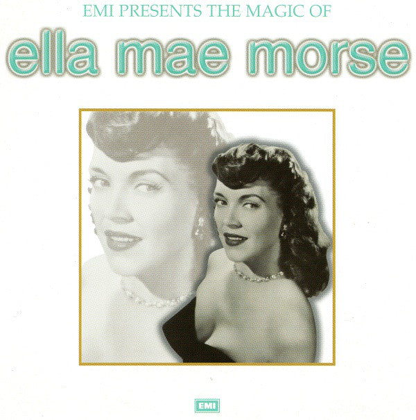 Ella Mae Morse - EMI Presents the Magic of Ella Mae Morse (CD Usagé)