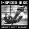 1-Speed Bike - Droopy Butt Begone (Vinyle Neuf)