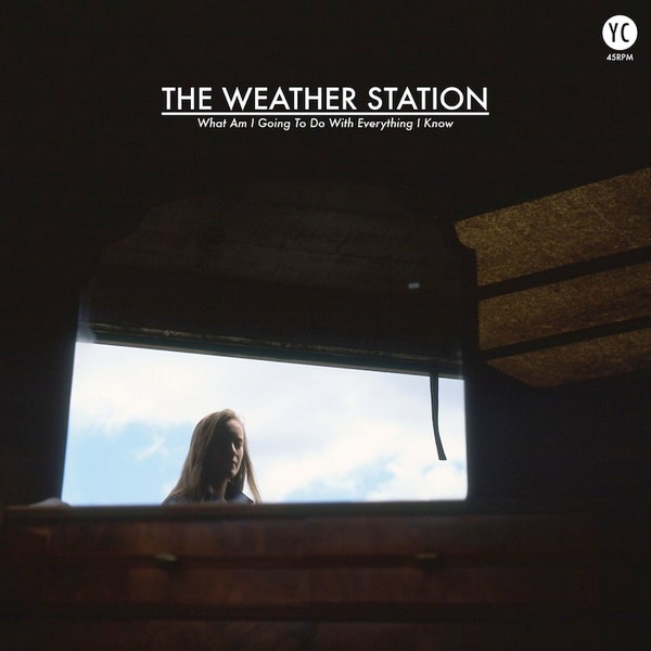 Weather Station - What Am I Going To Do With Everything I Know (Vinyle Neuf)