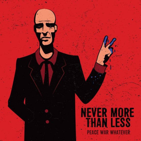 Never More Than Less - Peace War Whatever (Vinyle Neuf)
