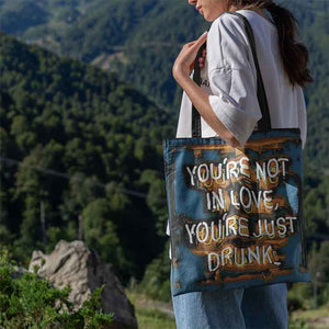 You're Not in Love You're Drunk Tote Bag - Shopping Bag - Beach Bag personalized gifts custom gift idea Expanded Perspective