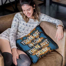 Load image into Gallery viewer, You're Not In Love Throw Pillow - Home Decor - Couch Pillow personalized gifts custom gift idea Expanded Perspective