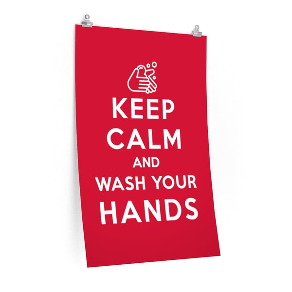 Keep Calm and Wash Your Hands poster - Work From Homers