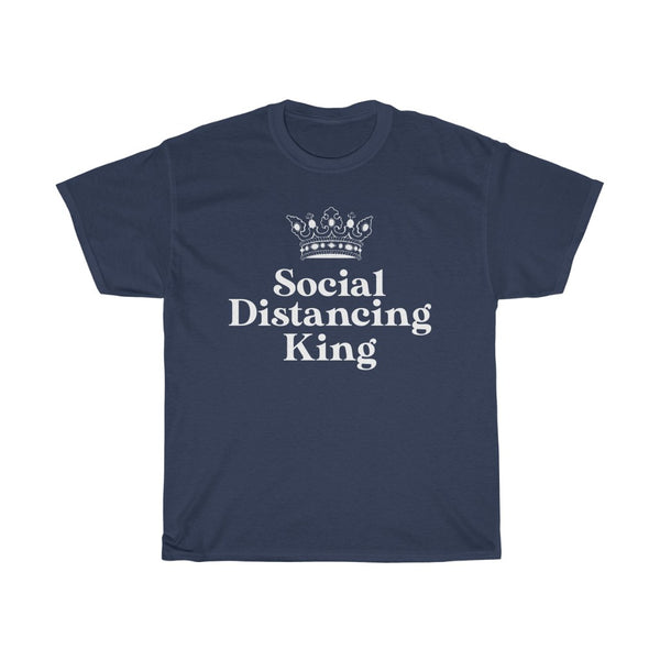 Social Distancing King t-shirt - Work From Homers