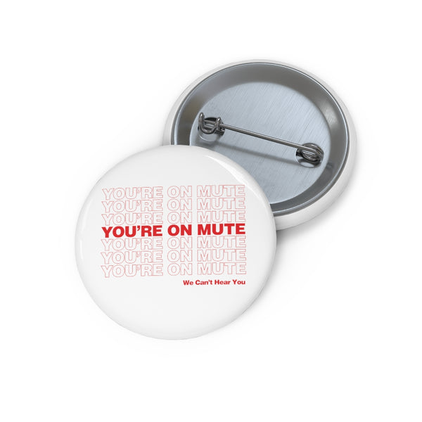 You're On Mute (We Can't Hear You) pin buttons - Work From Homers