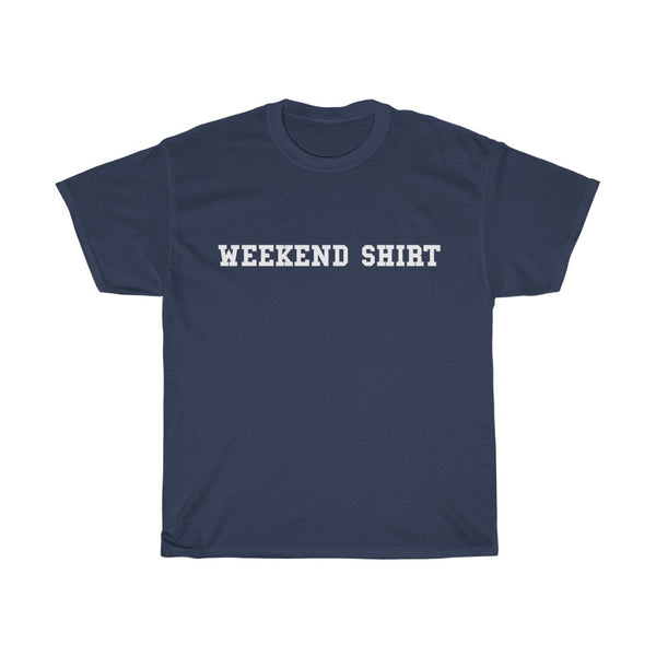 Weekend Shirt t-shirt - Work From Homers