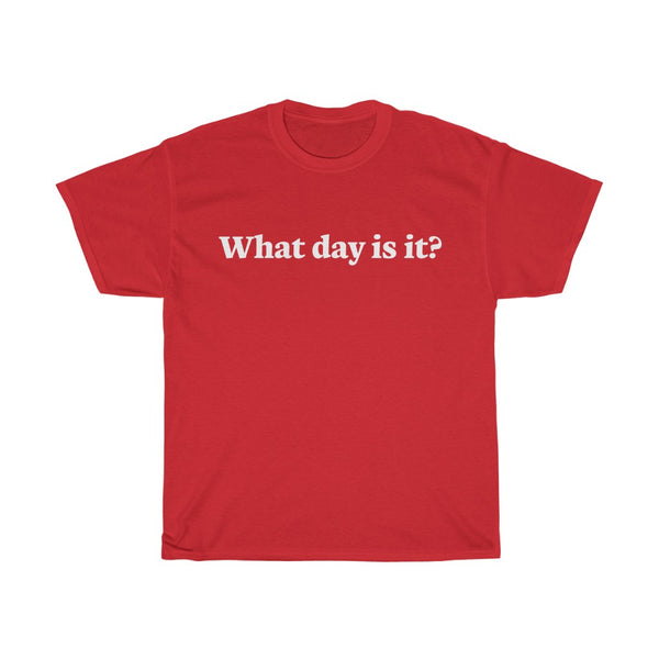 What Day Is It? t-shirt (white text) - Work From Homers