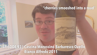 Episode 93 | Cascina Morassino Barbaresco Ovello Bianco Alfredo 2011