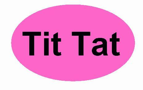 Tit Tat Embroidered Iron On Patch - EH Patches