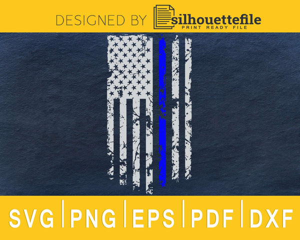 4th of July Thin blue line Distressed US flag svg cricut