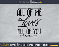 All of Me Loves Of You SVG PNG digital cut files