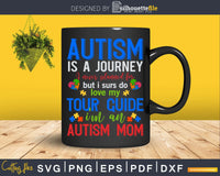 Autism Is A Journey Mom Awareness Svg Dxf Png Cricut File