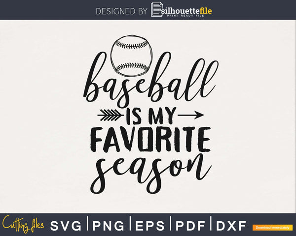 Baseball is My Favorite Season svg cutting files